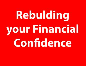 Rebuilding your Financial Confidence